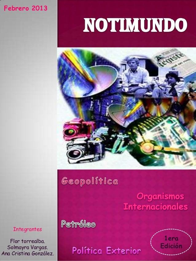 Febrero 2013     Integrantes   Flor torrealba.                          1era  Solmayra Vargas.       EdiciónAna Cristina G...