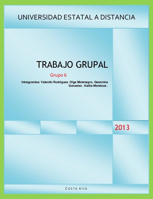 Número #UNIVERSIDAD ESTATAL A DISTANCIA2013TRABAJO GRUPALGrupo 6Intregrantes: Valentin Rodriguez. Olga Motenegro. Geannina...