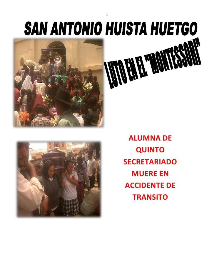 1     ALUMNA DE       QUINTO    SECRETARIADO      MUERE EN    ACCIDENTE DE      TRANSITO