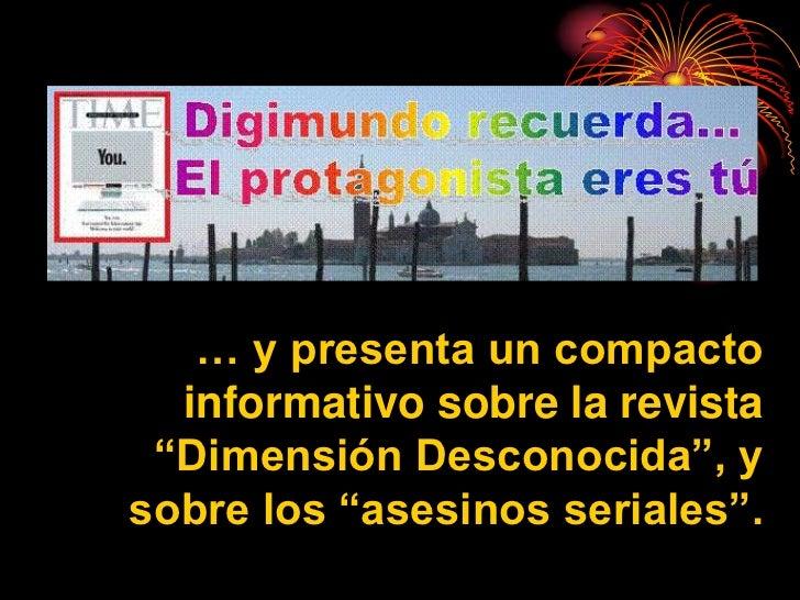 """… y presenta un compacto  informativo sobre la revista """"Dimensión Desconocida"""", ysobre los """"asesinos seriales""""."""