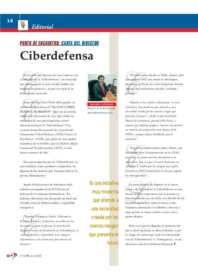 """16  Editorial PUNTO DE ENCUENTRO: CARTA DEL DIRECTOR  Ciberdefensa En la carta del director de este número, voy  E E  """"El ..."""