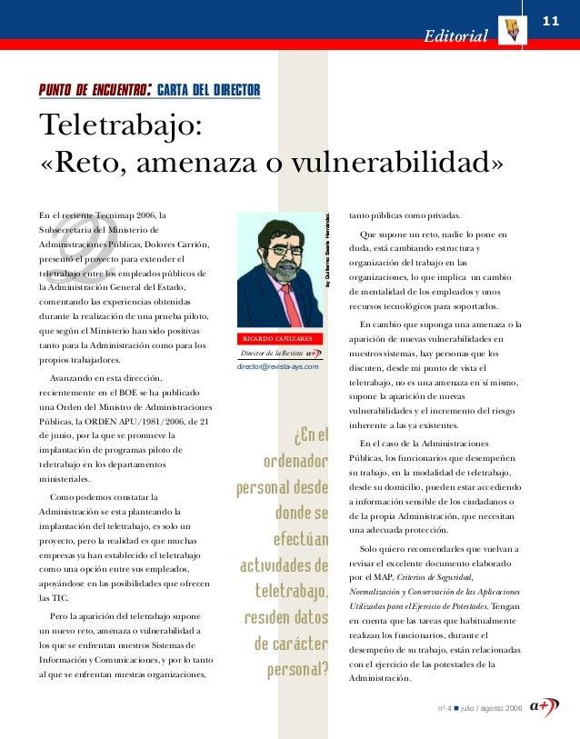 11 Editorial n� 4 julio / agosto 2006 PUNTO DE ENCUENTRO: CARTA DEL DIRECTOR Teletrabajo: �Reto, amenaza o vulnerabilidad�...