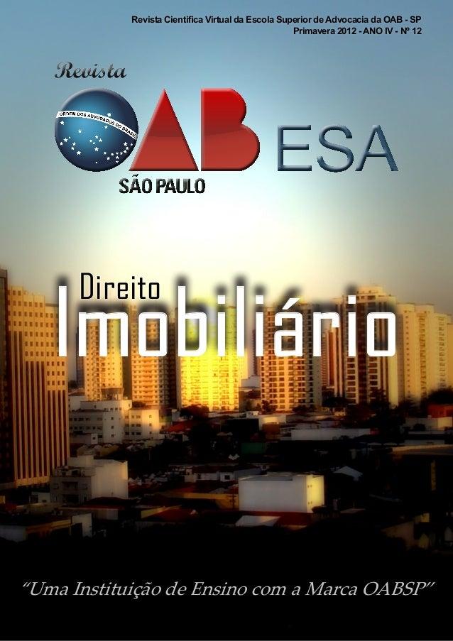 Revista Cientifica Virtual da Escola Superior de Advocacia da OAB - SP Primavera 2012 - ANO IV - Nº 12 Imobiliário Direito...