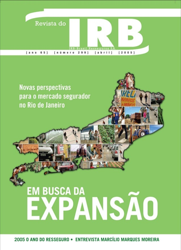 R. do IRB, Rio de Janeiro, a. 65, n. 299, p. 1-52, abril 2005 CONSELHO DE ADMINISTRAÇÃO Marcos de Barros Lisboa (President...