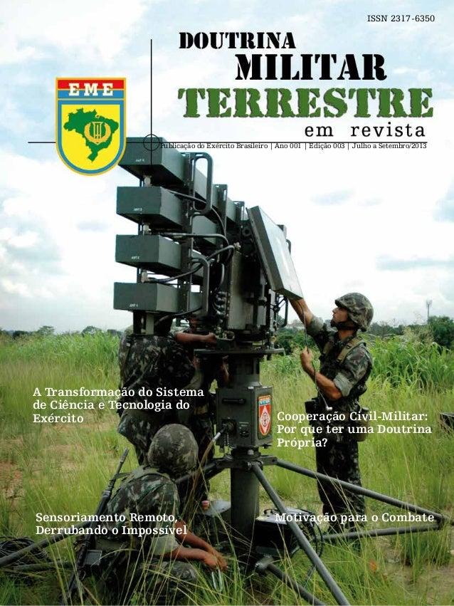 1| Julho a Setembro/2013e m r e v i s t aTERRESTRETERRESTREDOUTRINA militar Publicação do Exército Brasileiro | Ano 001 | ...