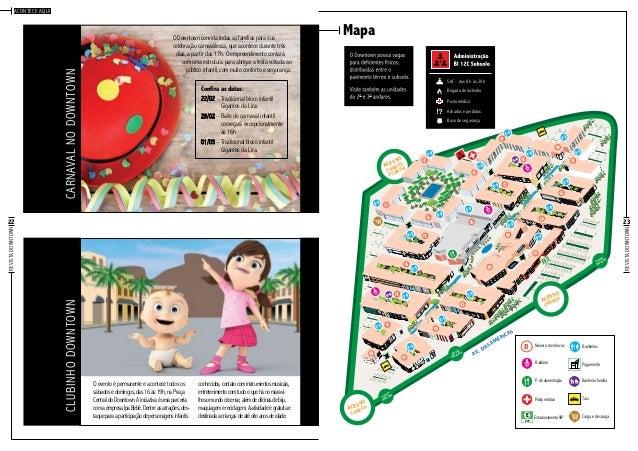 Carnaval no Downtown  Acontece aqui  O Downtown convida todas as famílias para sua celebração carnavalesca, que acontece d...
