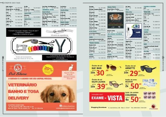 Listagem de lojas e salas Bella Comfort Bl. 21 – 120Tel.: 3433-7882 Desejo dos Pés – For Woman Bl. 03 – 108Tel.: 2496-38...