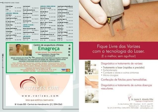 Listagem de lojas e salas Paschoal Bagno Bl. 16 – 123Tel.: 3139-4020  Lucia Cavalcanti  Angiologia / Cirurgia Vascular  B...