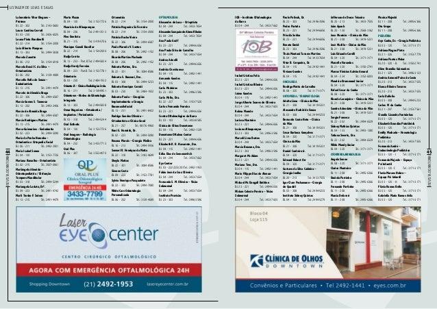 Listagem de lojas e salas Ortometria Bl. 22 – 214Tel.: 3154-2000  Mauricio de Albuquerque Bl. 04 – 236Tel.: 2491-3513  P...
