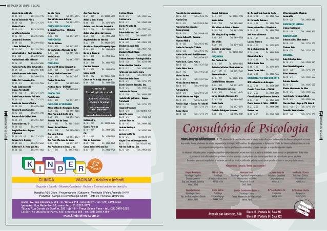 Listagem de lojas e salas  Karina Todeschini Pires Bl. 03 – 120Tel.: 3171-3171 Kinder Clínica Bl. 13 – 110Tel.: 3419-533...