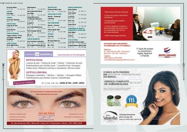 Listagem de lojas e salas Pró-Corpo Estética Bl. 22 – 103Tel.: 3433-7530  CCAA Downtown Bl. 03 – 113Tel.: 3647-2000  Coa...