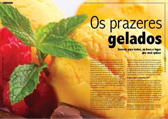 Imagem meramente ilustrativa  Gastronomia  Os prazeres gelados Sorvete para todos, na hora e lugar que você quiser  Quando...