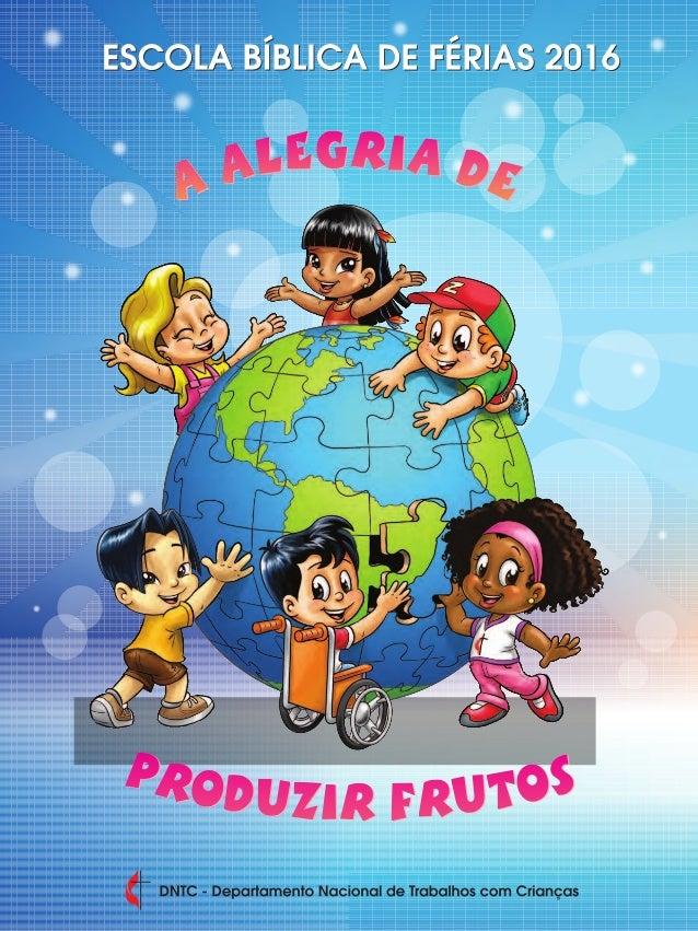 Expediente Escola Bíblica de Férias – Edição 2016 Publicação Associação da Igreja Metodista Produção Departamento Nacional...