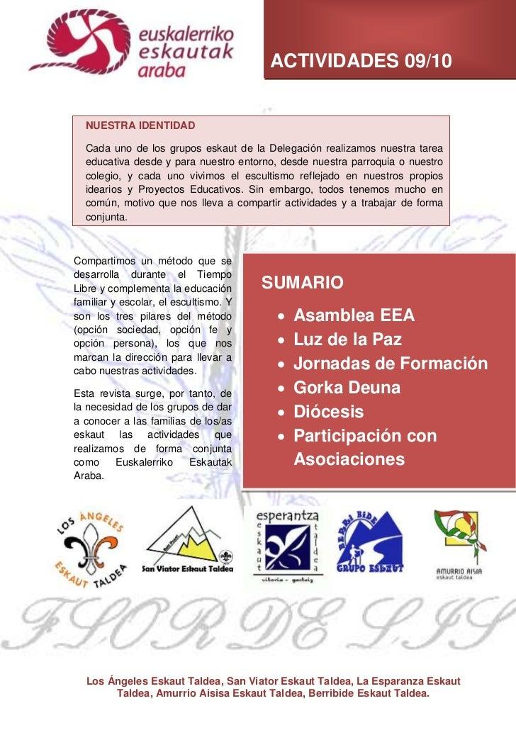 ACTIVIDADES 09/10  NUESTRA IDENTIDAD  Cada uno de los grupos eskaut de la Delegación realizamos nuestra tarea  educativa d...