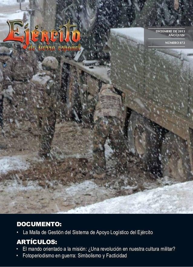 DICIEMBRE DE 2013 AÑO LXXIV NÚMERO 872  DOCUMENTO:  • La Malla de Gestión del Sistema de Apoyo Logístico del Ejército  AR...