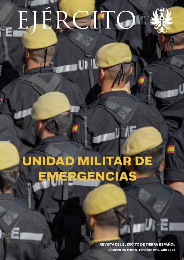 REVISTA DEL EJÉRCITO DE TIERRA ESPAÑOL NÚMERO 934 ENERO - FEBRERO 2019- AÑO LXXX UNIDAD MILITAR DE EMERGENCIAS EJÉRCITO RE...