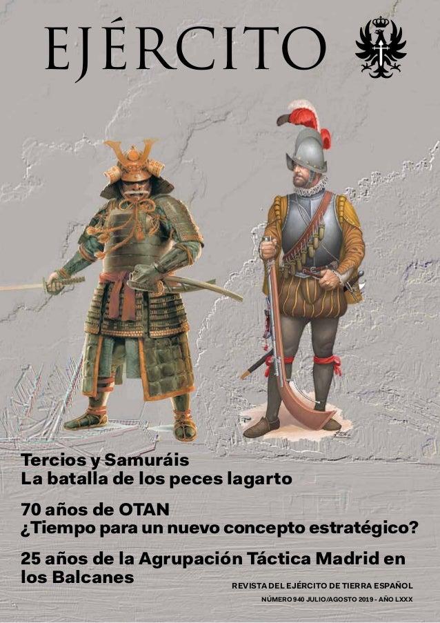 REVISTA DEL EJÉRCITO DE TIERRA ESPAÑOL NÚMERO 940 JULIO/AGOSTO 2019 - AÑO LXXX Tercios y Samuráis La batalla de los peces ...