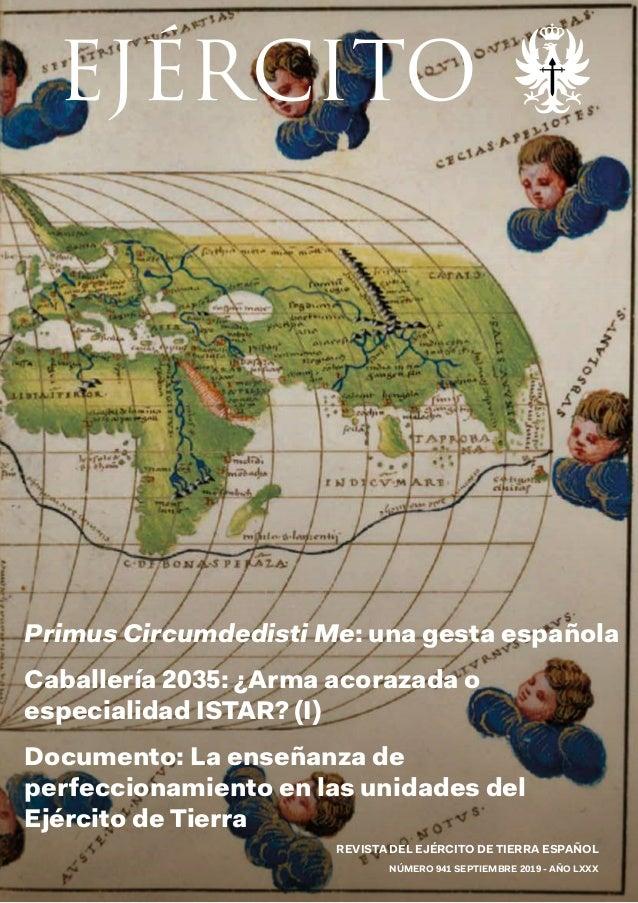 REVISTA DEL EJÉRCITO DE TIERRA ESPAÑOL NÚMERO 941 SEPTIEMBRE 2019 - AÑO LXXX Primus Circumdedisti Me: una gesta española C...