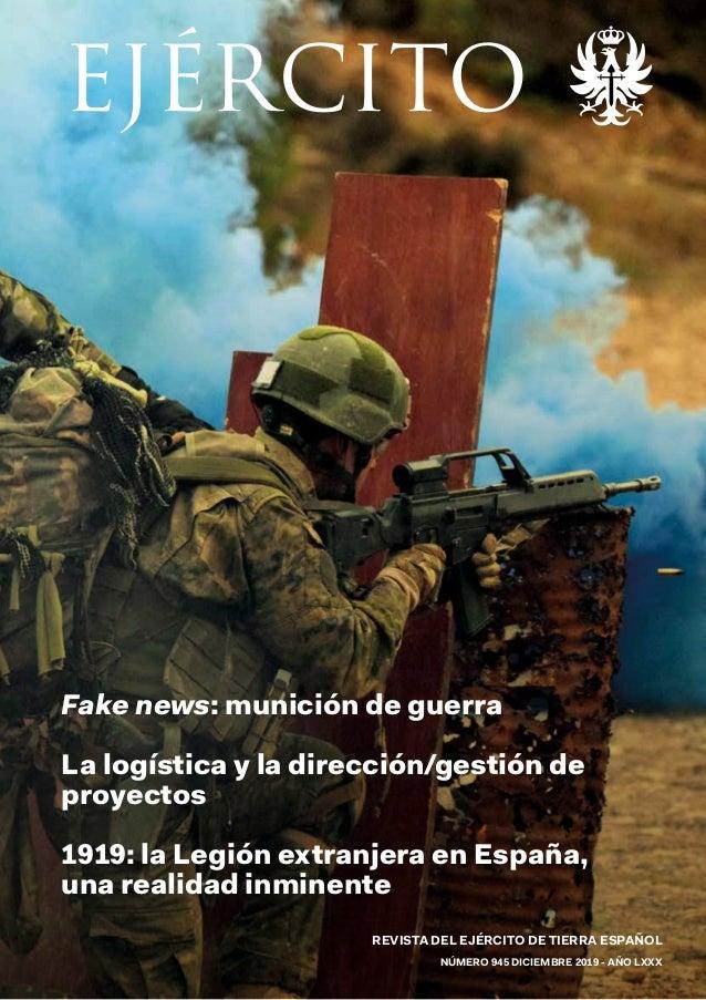 EJÉRCITO  Fake news: munición de guerra La logística y la dirección/gestión de proyectos 1919: la Legión extranjera en Esp...