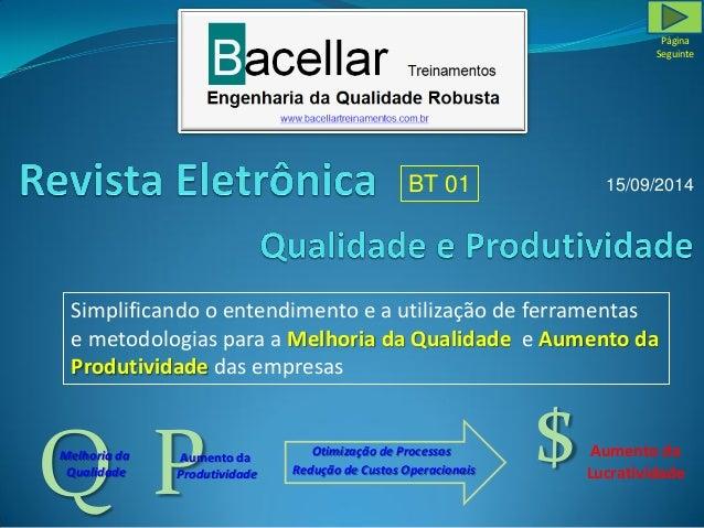 Simplificando o entendimento e a utilização de ferramentas  e metodologias para a Melhoria da Qualidadee Aumento da  Produ...