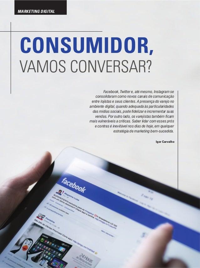 72 Eletrolar News MARKETING DIGITAL CONSUMIDOR, VAMOS CONVERSAR? Facebook, Twitter e, até mesmo, Instagram se consolidaram...