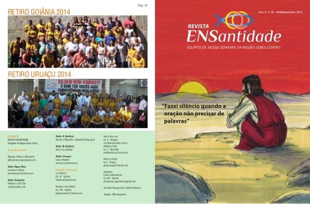 EQUIPES DE NOSSA SENHORA DA REGIÃO GOIÁS CENTRO  Pag. 16  Ano V- n° 16 - Abril/RETIRO GOIÂNIA 2014 Maio/Junho 2014  RETIRO...