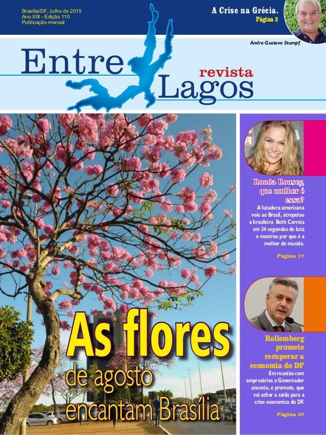 Brasília/DF, Julho de 2015 Ano XIII - Edição 110 Publicação mensal A Crise na Grécia. Página 3 Ronda Rousey, que mulher é ...