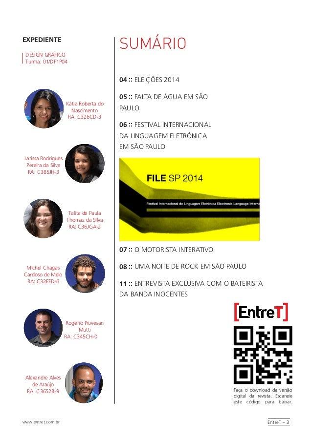 EntreT – 3www.entret.com.br SUMÁRIOEXPEDIENTE 04 :: ELEIÇÕES 2014 05 :: FALTA DE ÁGUA EM SÃO PAULO 06 :: FESTIVAL INTERNAC...