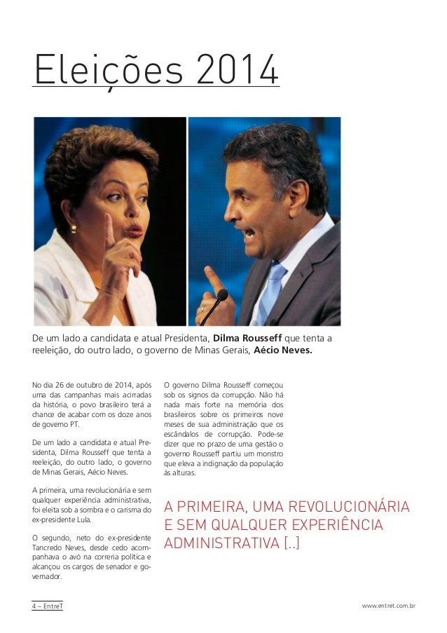 4 – EntreT www.entret.com.br Eleições 2014 No dia 26 de outubro de 2014, após uma das campanhas mais acirradas da história...