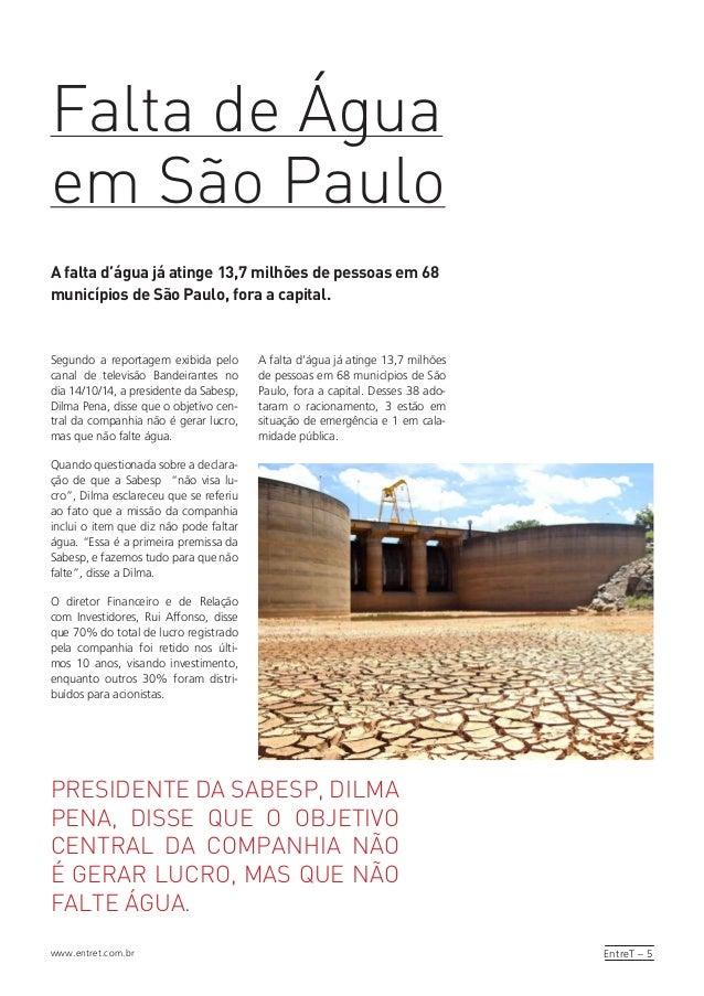 EntreT – 5www.entret.com.br Segundo a reportagem exibida pelo canal de televisão Bandeirantes no dia 14/10/14, a president...