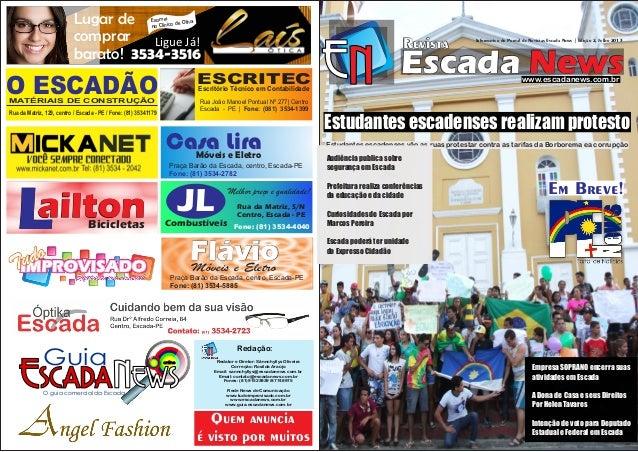 Escada News Revista Informativo do Portal de Notícias Escada News | Edição 2, Julho 2013 Estudantes escadenses vão as ruas...