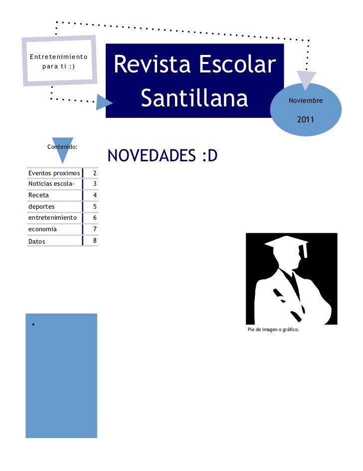 Revista EscolarEntretenimiento   para ti :)                           Santillana                      Noviembre           ...
