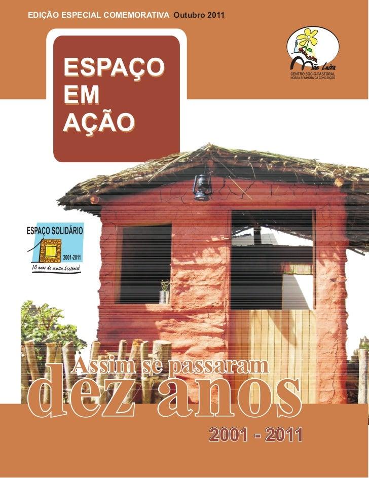 EDIÇÃO ESPECIAL COMEMORATIVA Outubro 2011       ESPAÇO       EM       AÇÃO         Assim se passaramdez anos              ...
