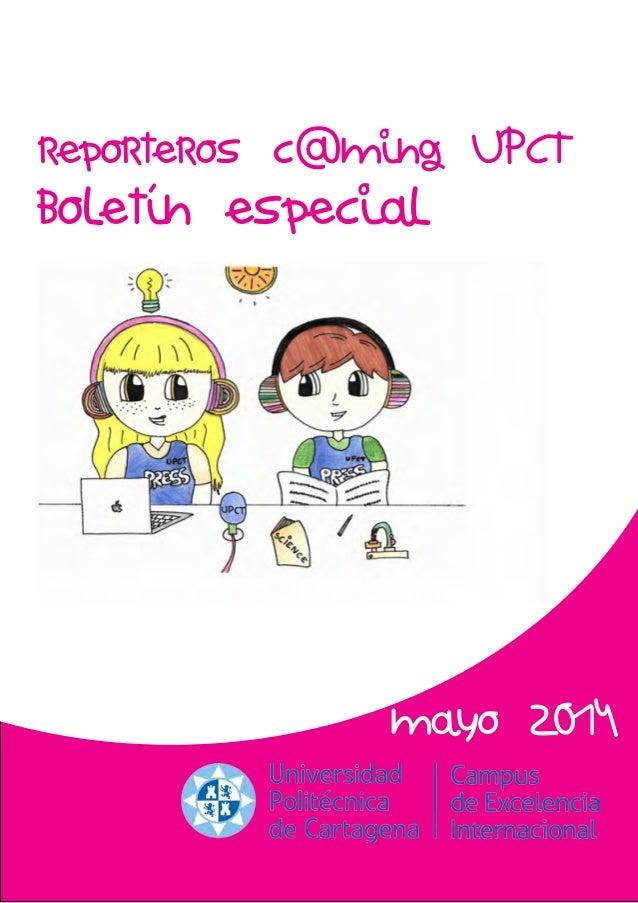 reporteros c@ming UPCT boletín especial mayo 2014