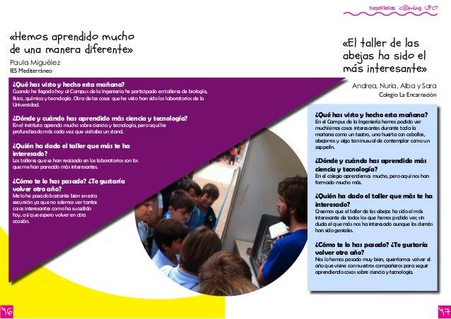 reporteros c@ming UPCT 4746 Paula Miguélez IES Mediterráneo Andrea, Nuria, Alba y Sara Colegio La Encarnación «El taller d...