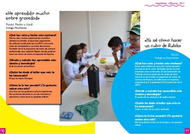 reporteros c@ming UPCT 10 Paula, Pedro y Jordi Colegio Miralmonte ¿Qué has visto y hecho esta mañana? Entre varios tallere...