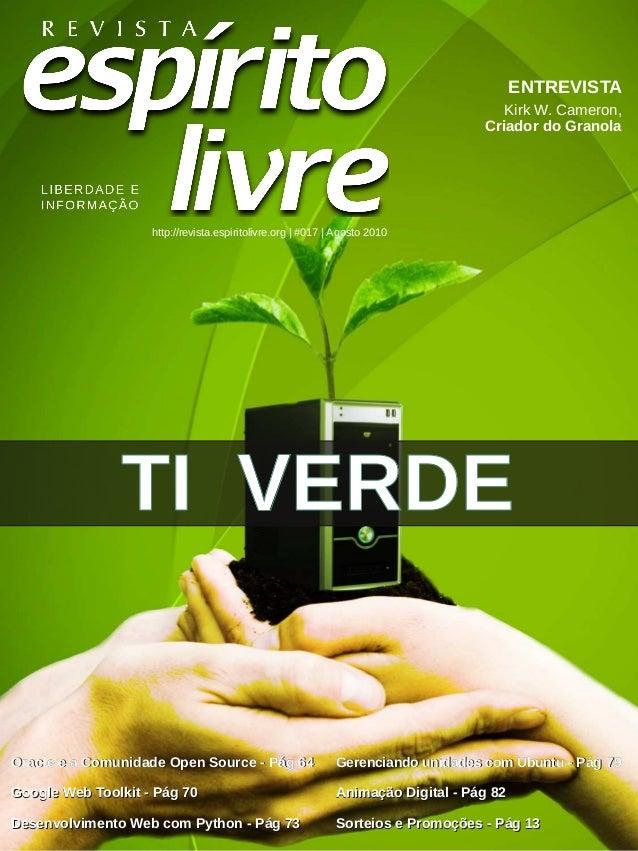 ENTREVISTA http://revista.espiritolivre.org|#017|Agosto2010 KirkW.Cameron, CriadordoGranola OOrraacclleeeeaa...