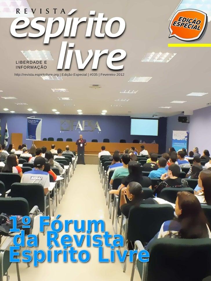 http://revista.espiritolivre.org | Edição Especial | #035 | Fevereiro 2012