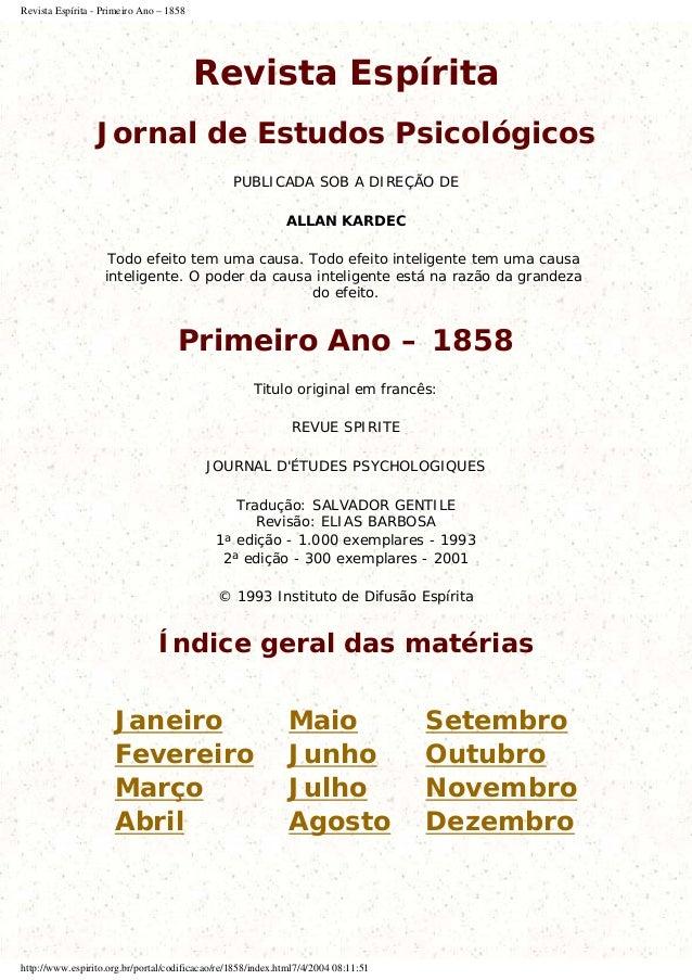Revista Espírita - Primeiro Ano – 1858Revista EspíritaJornal de Estudos PsicológicosPUBLICADA SOB A DIREÇÃO DEALLAN KARDEC...