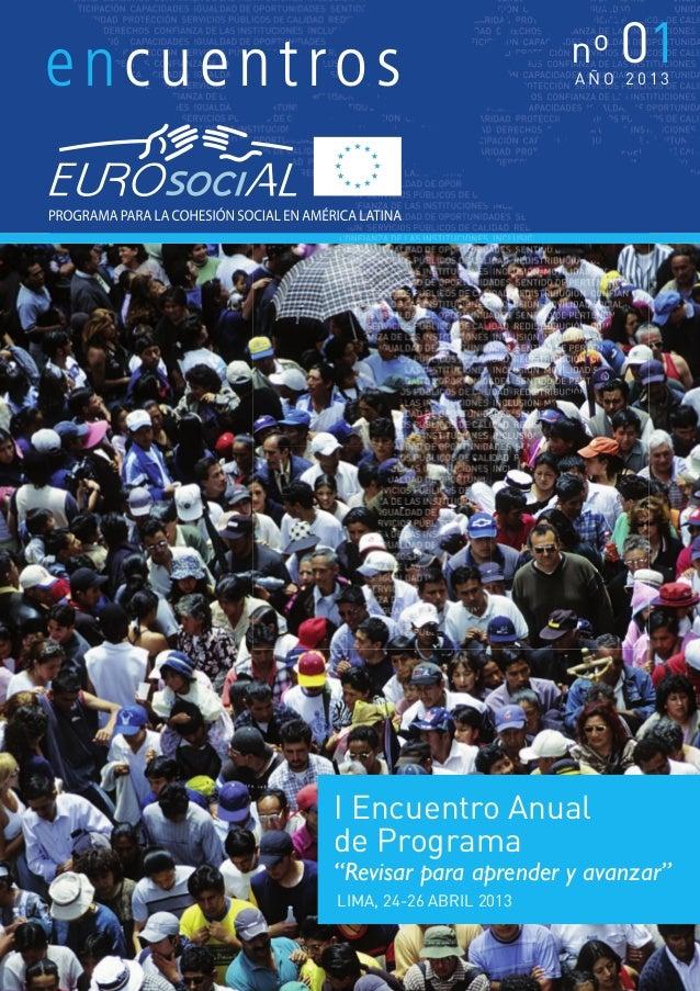 """encuentros nº 01A Ñ O 2 0 1 3I Encuentro Anualde Programa""""Revisar para aprender y avanzar""""LIMA, 24-26 ABRIL 2013revista_eu..."""