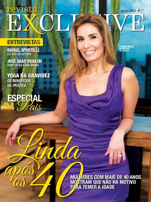 Exclusive | Agosto| 2014 1 EDITORIAL Rafael sportelli Co-CEO DA AETHRA josé SAAD duailibi DIRETOR DA BAND MINAS YOGA NA GR...
