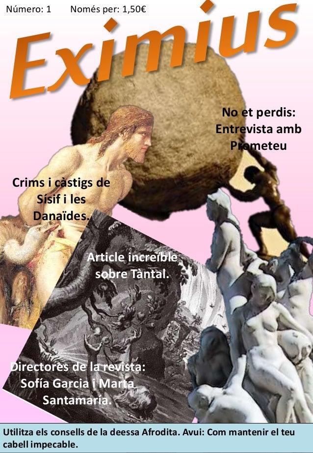 Número: 1 Només per: 1,50€  No et perdis:  Entrevista amb  Prometeu  Crims i càstigs de  Sísif i les  Danaïdes.  Article i...