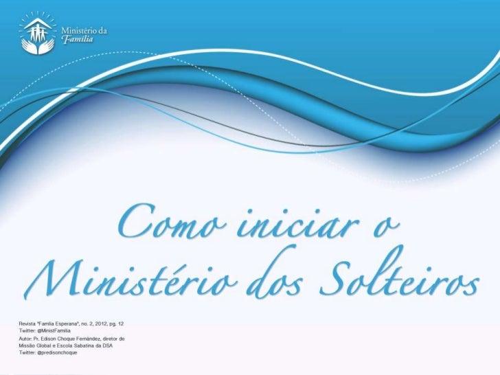 MINISTÉRIO DOS SOLTEIROS•6.980.378 pessoas que moram sozinhas (Brasil)•Equivale a cerca de 12% dos domicílios particulares...