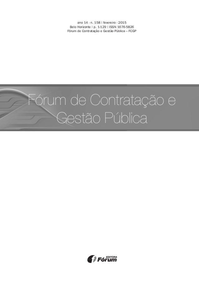 Fórum de Contratação e Gestão Pública ano 14 - n. 158 | fevereiro - 2015 Belo Horizonte | p. 1-129 | ISSN 1676-5826 Fórum ...