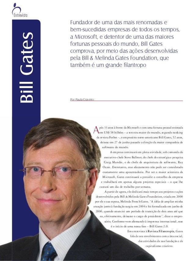 Entrevista BillGates Fundador de uma das mais renomadas e bem-sucedidas empresas de todos os tempos, a Microsoft, e detent...