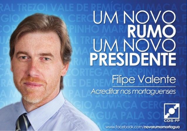 ESTIMADO MORTAGUENSE Após ter anunciado a minha candidatura à Câmara Municipal de Mortágua chegou o momento para dar a con...