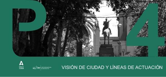 VISIÓN DE CIUDAD La Visión de Ciudad constituye una carta de navegación, marca la dirección y el lugar hacia dónde dirigir...