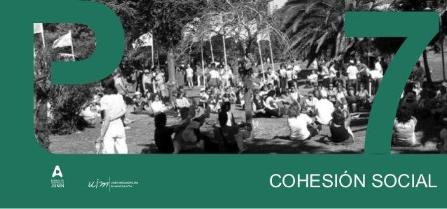 COHESIÓN SOCIAL Esta línea persigue la construcción de una ciudad justa, socialmente inclusiva y cohesionada: garante de l...