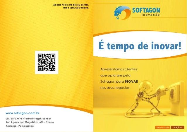 www.softagon.com.br (87) 3873.4978 / fale@softagon.com.br Rua Agamenon Magalhães, 603 - Centro Araripina - Pernambuco Aces...