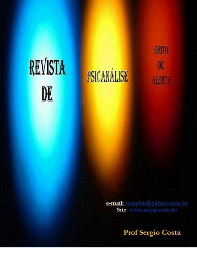 Revista de PsicanáliseAno 2013Núcleo de Estudos e Pesquisas emPsicanáliseAv Cristiano Machado,640-Sl:1501Bairro Sagrada Fa...